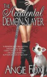 The Accidental Demon Slayer - Angie Fox