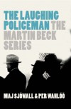 The Laughing Policeman: The Martin Beck Series - Maj & Per Wahloo Sjowall