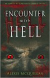 Encounter with Hell: My Terrifying Clash with a Demonic Entity - Alexis McQuillan