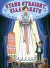 Stand Straight, Ella Kate - Kate Klise