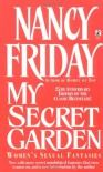 My Secret Garden: Women's Sexual Fantasies - Nancy Friday