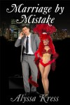 Marriage by Mistake - Alyssa Kress