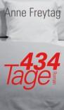 434 Tage - Anne Freytag