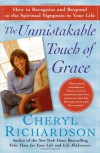The Unmistakable Touch of Grace: How to Recognize and Respond to the Spiritual Signposts in Your Life - Cheryl Richardson