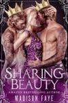 Sharing Beauty (Possessing Beauty Book 3) - Madison Faye