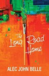 The Long Road Home - Alec John Belle