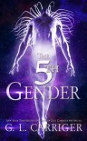 The 5th Gender - G. L. Carriger