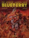 De jonge jaren van Blueberry - Jean-Michel Charlier, Jean Giraud, Giraud/Charlier