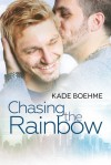 Chasing the Rainbow - Kade Boehme
