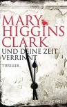 Und deine Zeit verrinnt: Thriller - Mary Higgins Clark, Karl-Heinz Ebnet