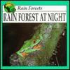 Rain Forest At Night - Lynn M. Stone