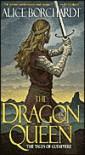 The Dragon Queen - Alice Borchardt