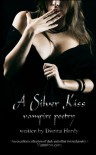 A Silver Kiss (Vampire Poetry) - Dianna Hardy