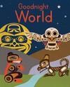 Goodnight World Animals of the Native Northwest - Kylie Ward
