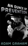 An Ounce of Prevention - Adam Graham