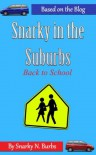 Snarky in the Suburbs--Back to School - Snarky N. Burbs