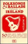 Folksongs: Ballads Popular in Ireland - John Loesberg