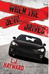 When the Devil Drives - L.J. Hayward