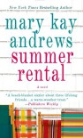 Summer Rental: A Novel - Mary Kay Andrews
