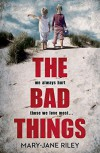 The Bad Things - Mary-Jane Riley