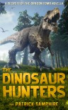 The Dinosaur Hunters: A Secrets of the Dragon Tomb Novella - Patrick Samphire