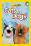 National Geographic Readers: Cats vs. Dogs - Elizabeth Carney