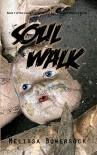 Soul Walk  - Melissa Bowersock
