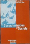 The Computerization of Society: A Report to the President of France - Simon Nora, Alain Minc