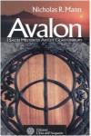 Avalon. I sacri misteri di Artù e Glastonbury - Nicholas R. Mann, T. Benzi