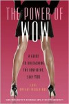 The Power of WOW: A Guide to Unleashing the Confident, Sexy You - Lori Bryant-Woolridge