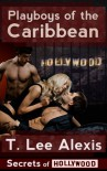 Playboys of the Caribbean: The Secrets of Hollywood, Story 1 - T. Lee Alexis