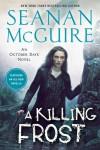 A Killing Frost  - Seanan McGuire