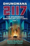 Dhungwana 2117 - The Dhungwana Chronicles (2117-3451) Part 1 - Baibin Nighthawk, Dominick Fencer