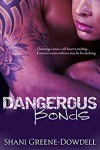 Dangerous Bonds - Shani Greene-Dowdell