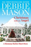 Christmas with an Angel: A Short Story (Harmony Harbor) - Debbie Mason