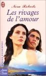 Les rivages de l'amour (Les frères Quinn, tome 4) - Nora Roberts