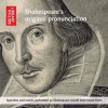 Shakespeare's Original Pronunciation: Speeches and Scenes Performed as Shakespeare Would Have Heard Them - The British Library