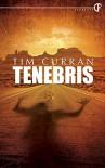 Tenebris - Tim Curran