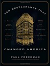 Ten Restaurants That Changed America - Paul Freedman, Danny Meyer