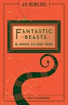 Fantastic Beasts and Where to Find Them (Hogwarts Library Book) - Newt Scamander, J.K. Rowling