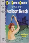 The Case of the Negligent Nymph - Erle Stanley Gardner