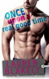 Once Upon a Real Good Time - Lauren Blakely