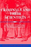 Criminals and Their Scientists: The History of Criminology in International Perspective - Peter Becker