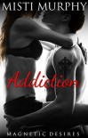 Addiction - Misti Murphy, T. Lund