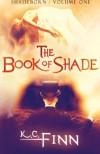 The Book Of Shade (Shadeborn) (Volume 1) - K C Finn