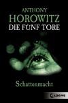 Die fünf Tore 3 - Schattenmacht - Anthony Horowitz, Simone Wiemken