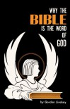 Why the Bible Is the Word of God - Gordon Lindsay