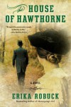 The House of Hawthorne - Erika Robuck