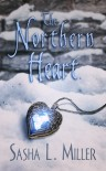 The Northern Heart - Sasha L. Miller