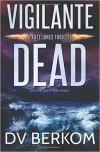 Vigilante Dead - D.V. Berkom